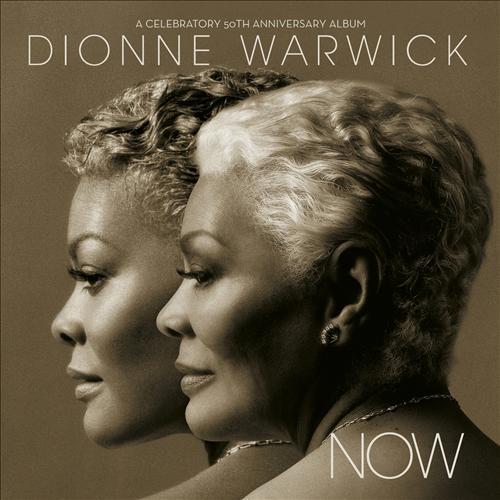 Dionne Warwick - NOW. Das Album zum 50-jährigen Bühnenjubiläum!