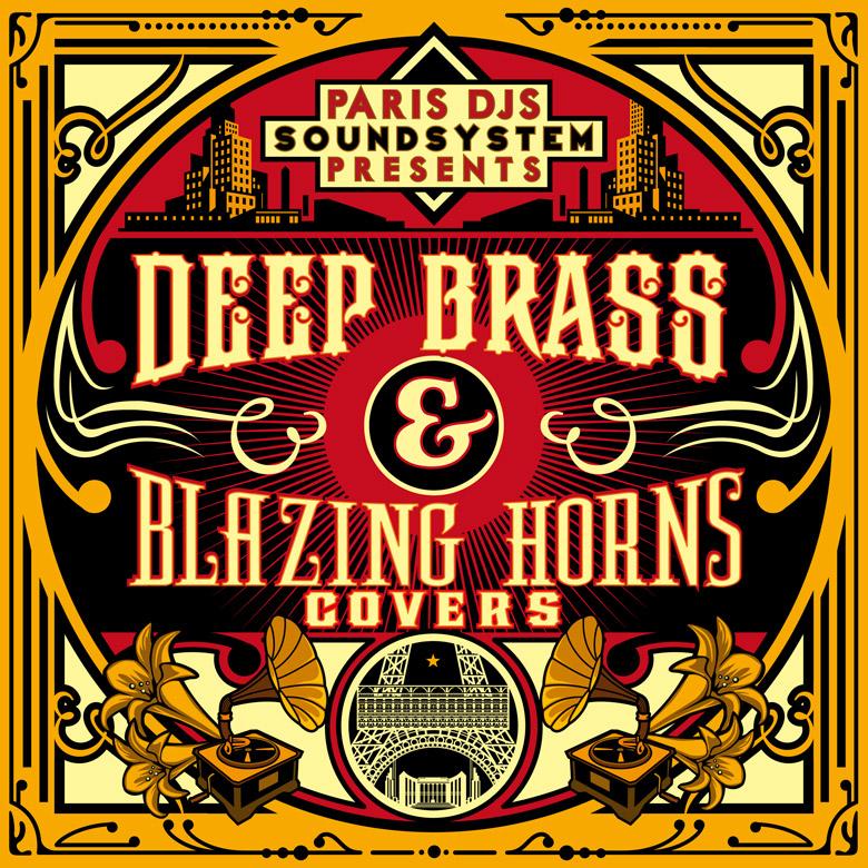 PARIS_DJS_SOUNDSYSTEM_presents_DEEP_BRASS_and_BLAZING_HORNS_COVERS