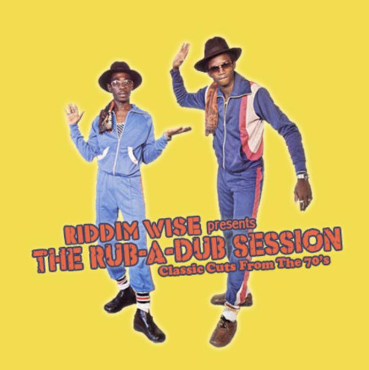 Riddim Wise - The Rub-a-Dub Session
