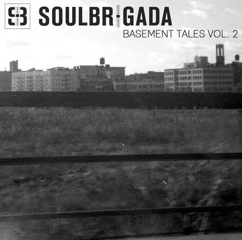 SoulBrigada pres Basement Tales Vol 2