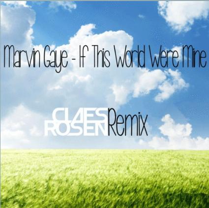Marvin Gaye - If This World Were Mine (Claes Rosen Remix)