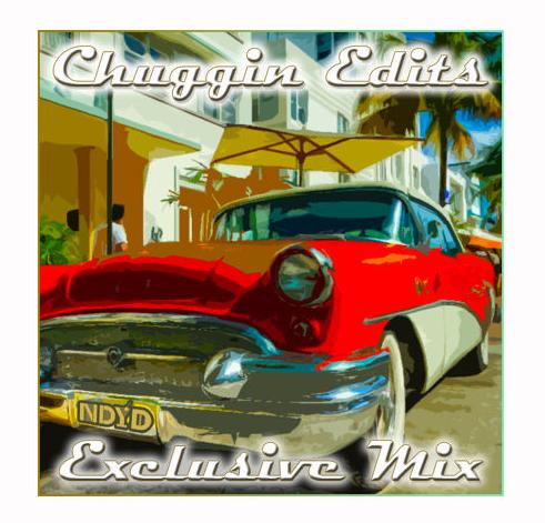 Chuggin Edits - Nu Disco Your Disco Exclusive Mix