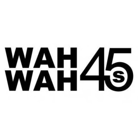 Label Spotlight: Wah Wah 45s [free download]