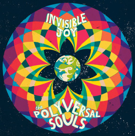 Happy Releaseday: THE POLYVERSAL SOULS - INVISIBLE JOY