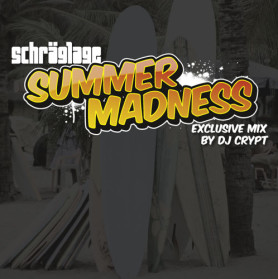 SUMMER MADNESS // SCHRÄGLAGE EXCLUSIVE Mix by DJ CRYPT | Free Download