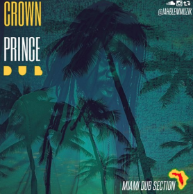 Miami Dub Section Meets Dennis Brown - Crown Prince DUB [free mixtape]