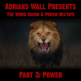 Adrians Wall presents: The Word Sound & Power Mixtape // Part 3: Power // free download