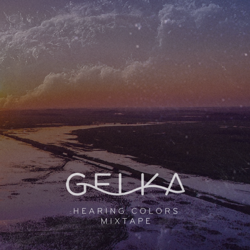 gelka hearing colors mixtape