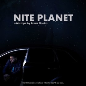 NITE PLANET - a Mixtape by Brenk Sinatra // free download