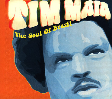 The Existential Soul of Tim Maia