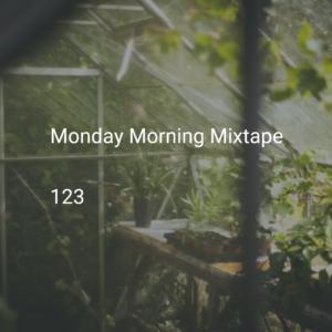 Monday Morning Mixtape 123