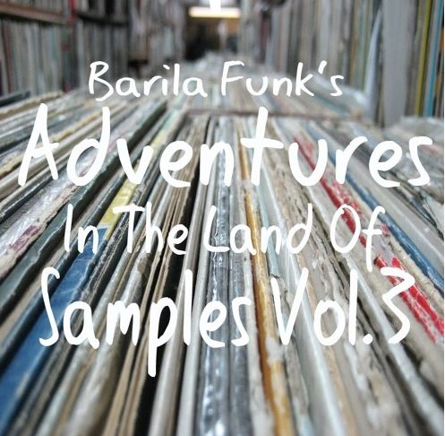 Adventures In The Land Of Samples Vol.3 by Barila Funk // free mixtape
