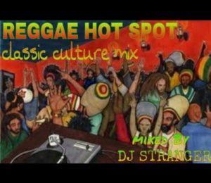 DJ Stranger presents REGGAE HOT SPOT (classic culture mix) // free download