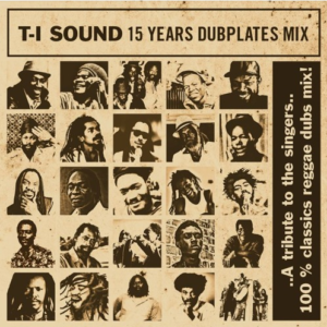 15 Years Anniversary Dubplates Mix ... A tribute to the singers ... 100 % classics Reggae dubplates !