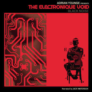 Adrian Younge presents The Electronique Void // full Album stream