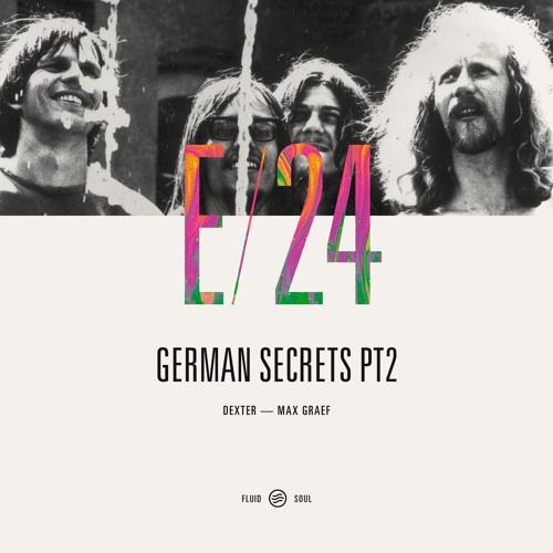 Fluid Soul Radio E24 - German Secrets II (Podcast)