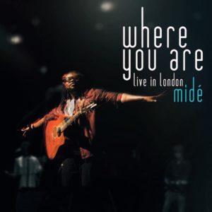 Midé - Where You Are (Live in London) [full Album stream]