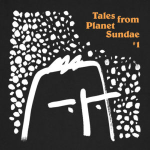Tales from Planet Sundae #1 // Dark Side of the Sun // free mixtape