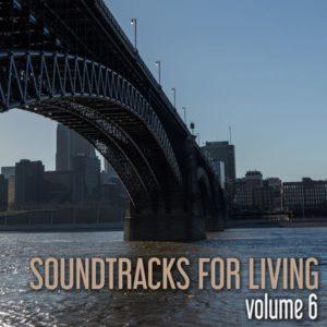Soundtracks for Living - Volume 6 (Mixtape)