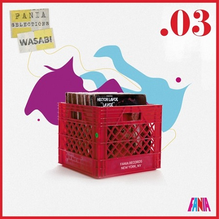 Wasabi Fania Selections Mixtapes - Vol .03