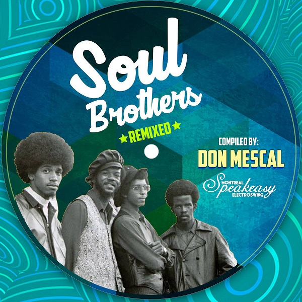 Soul Brothers Remixed // FREE Speakeasy Compilation