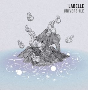 Global Beats: LABELLE - UNIVERS-ÎLE // full Album stream
