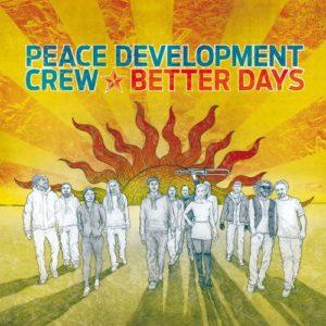 """Nach dem 2010 veröffentlichten Album """"Inner Journey"""" erscheint nun das zweite Album """"Better Days""""der hannoverschen Band Peace Development Crew // full album stream"""