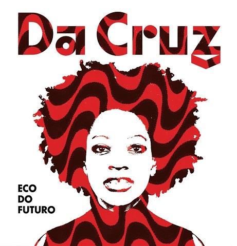 """Die brasilianisch-schweizerische Band DA CRUZ veröffentlicht heute """"Eco do Futuro"""" mit treibenden Songs und anspruchsvollen Texten zur Lage in Brasilien // Video + full Album stream + Tourdaten"""