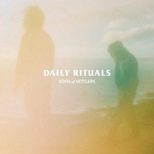 """Sons of Settlers sind vom Quartett zum Duo geschrumpft und auf ihrer neuen EP """"Daily Rituals"""" äußerst spielfreudig! // full Album stream"""