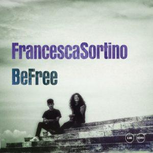 Album-Tipp: FRANCESCA SORTINO - Be Free