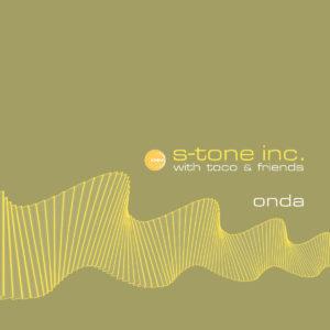 S-Tone Inc. with Toco & Friends - Onda // full Album stream
