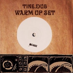 Tine.Dub - Warm Up Mix