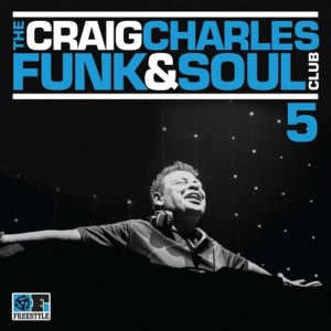 OUT NOW! The Craig Charles Funk & Soul Club - Volume Five // full stream