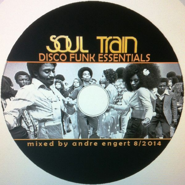 Soul Train - Disco Funk mixed by Andre Engert | Mixtape
