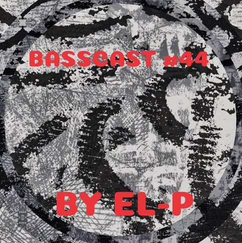 BASSCAST #44 by El-P // free download