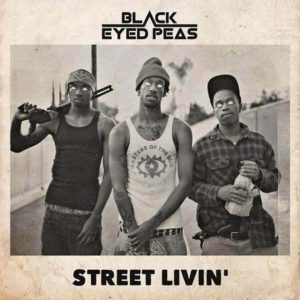 Videotipp: Black Eyed Peas - Street Livin' // #BEPStreetLivin