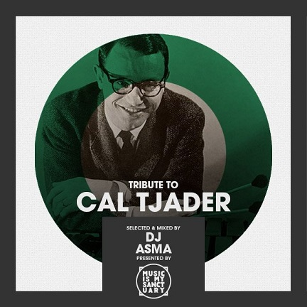 Tribute to Cal Tjader - selected & mixed by DJ ASMA |