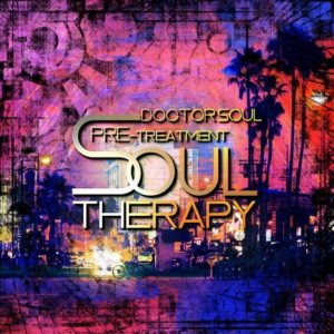 LATE NIGHT DREAM presents Doctor Soul Pre-Treatment to Soul Theraphy