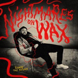 Album-Tipp: Nightmares on Wax - Shape The Future // 3 Videos + full album stream