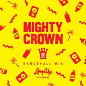 Mighty Crown - Best of 2017 Dancehall Mix | free download