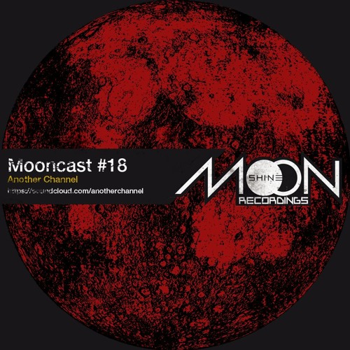 Mooncast #18 mixed by Another Channel