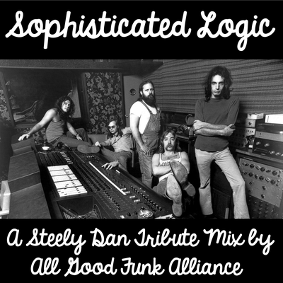"""""""Sophisticated Logic"""" (A Steely Dan Tribute) by All Good Funk Alliance // free download"""