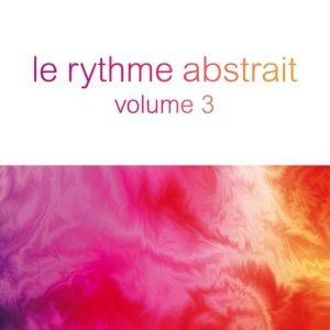 """Raphaël Marionneau erkundet mit """"Le Rythme Abstrait Vol.3"""" die clubbige Seite seiner 'abstrait'-Vision // full stream"""