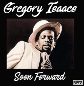 """Soon Forward"" Best of Gregory Isaacs Part 3(Mixtape)"
