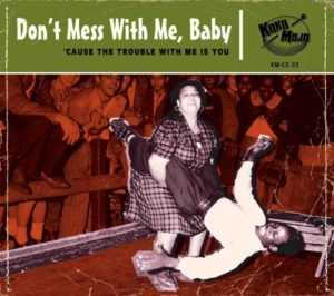 Don't Mess With Me, Baby - Cause The Trouble With Me Is You (Compilation)