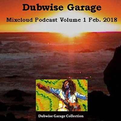 Dubwise Garage - Podcast Vol. 1- Feb 2018