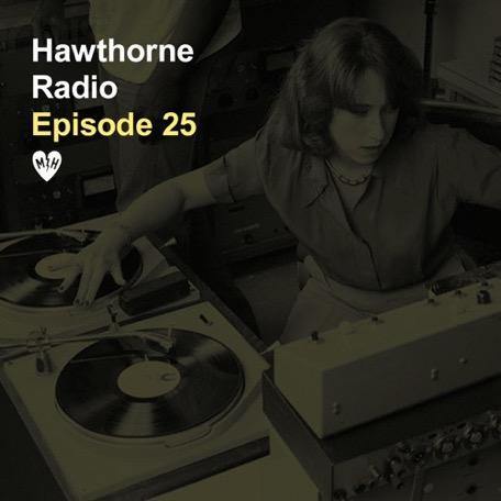 Hawthorne Radio Episode 25