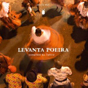 Levanta Poeira - Afro-Brazilian music & rhythms from 1976–2016  (compiled by Tahira) [full stream]