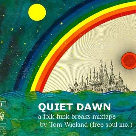 QUIET DAWN - a folk funk breaks mixtape by Tom Wieland