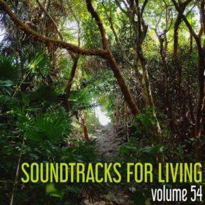 Soundtracks for Living - Volume 54 (Mixtape)